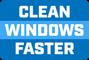 CLEAN WINDOWS FASTER