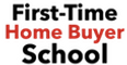 First-Time Home Buyer School