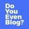 Do You Even Blog School