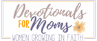 Devotionals For Moms