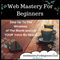 Web Mastery For Beginners