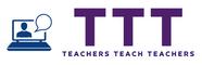TTT - Teachers Teach Teachers