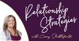 Carey Stubblefield: Relationship Strategies