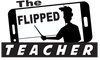 The Flipped Teacher