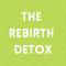 The Rebirth Detox and Retreat Program