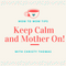 Keep Calm, Mother On