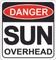 Danger Sun Overhead