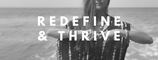 Redefine and Thrive