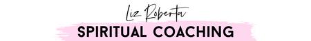Liz Roberta Spiritual Coaching