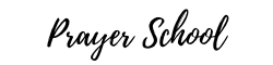Prayer School