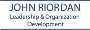 John Riordan Leadership and Organization Development