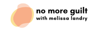 No More Guilt with Melissa Landry