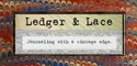 Ledger And Lace