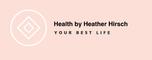 Health by Heather Hirsch University
