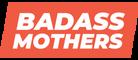 Badass Mothers