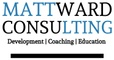 MATT WARD CONSULTING: Development, Coaching & Education