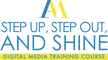 Step Up, Step Out, And Shine Digital Media Training Academy