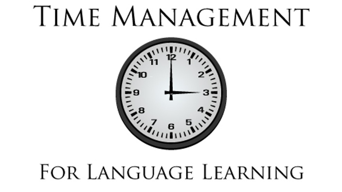 Time Management For Language Learning | Linguisticator