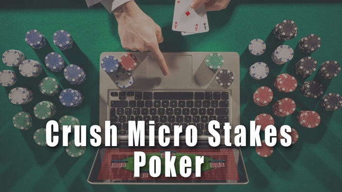 K79bbvl1qosgaqf6xgz3 crush micro stakes poker course