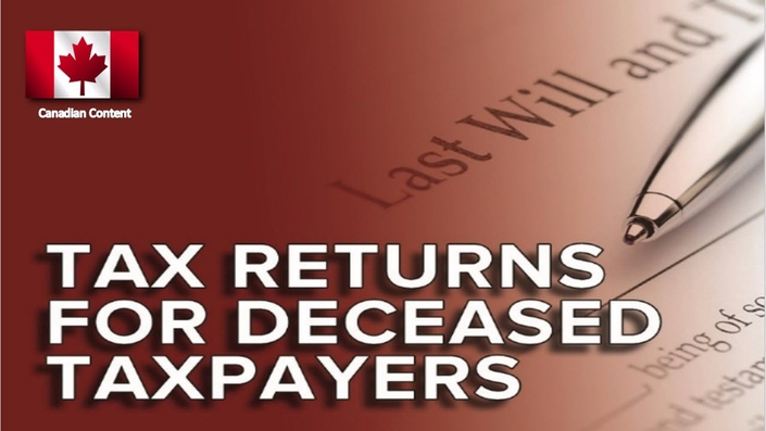 tax returns for deceased taxpayers | canadian tax academy