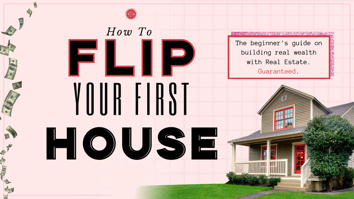 How To Make Your First Real Estate Flip Glam University