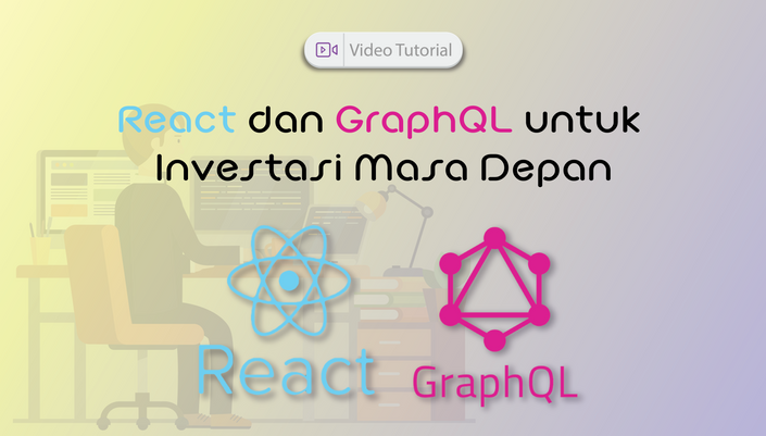 Video Tutorial: React dan GraphQL