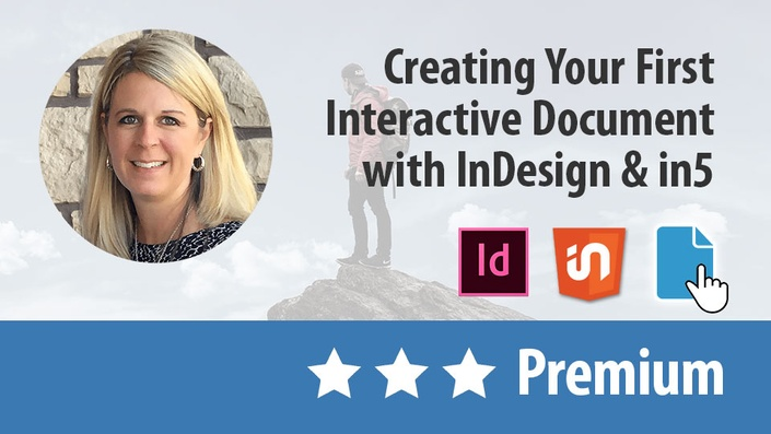 Creating Your First Interactive Document with InDesign & in5 (Premium)