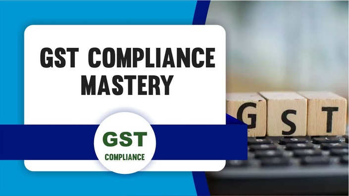 GST Compliance Mastery