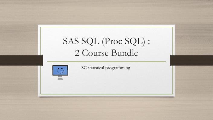 Two course bundle: SAS Programming on Proc SQL Part 1 & Part