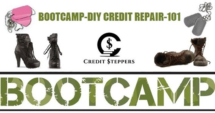 BOOTCAMP - DIY CREDIT REPAIR - 101 | Credit Steppers Boot Camp