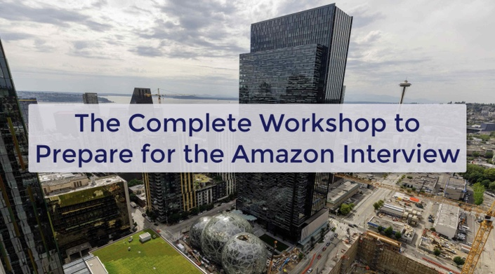The Complete Workshop to Prepare for the Amazon Interview