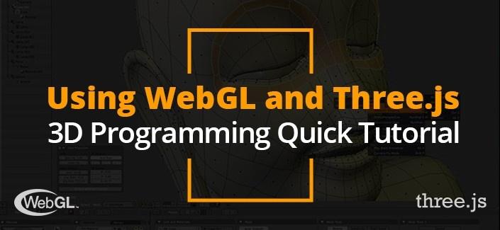 The 3D Programming Crash Course using Three.js and WebGL