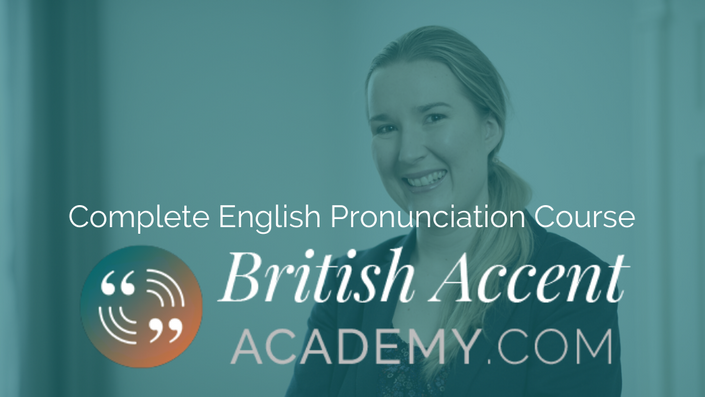 The Complete English Pronunciation Course British Accent Academy