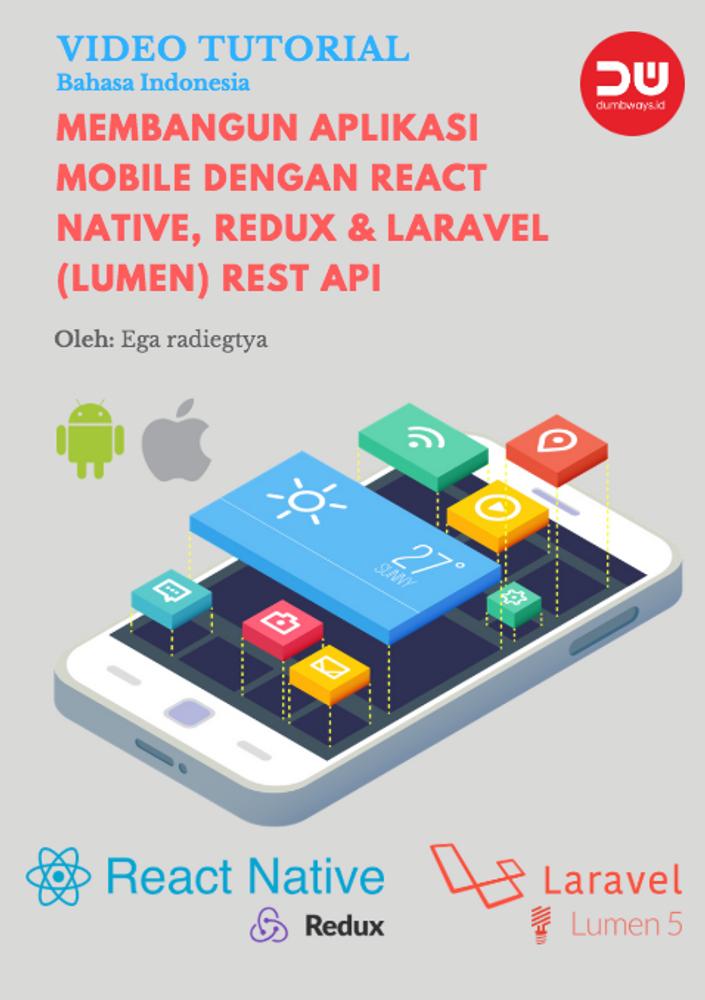 Membangun Aplikasi Mobile dengan React Native, Redux, & Laravel (Lumen) REST API