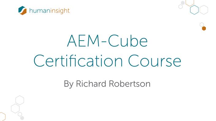 AEM-Cube Certification Course | Human Insight Academy