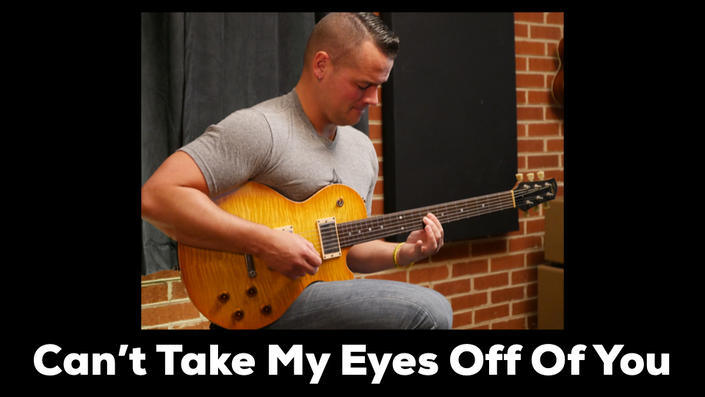Cant Take My Eyes Off You Progressive Guitar Lessons
