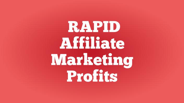 Course: Rapid Affiliate Marketing Profits