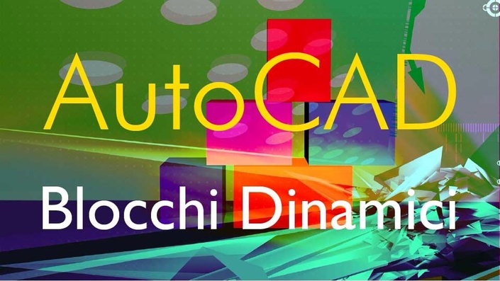Creare Blocchi Dinamici 2D e 3D in AutoCAD - Dynamic Blocks