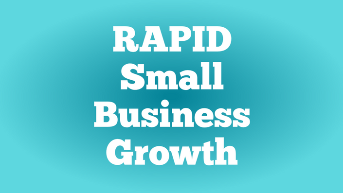 Course: Rapid Small Business Growth